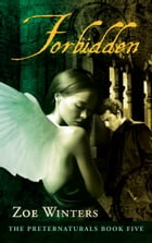 Forbidden (Preternaturals Book 5) by Zoe Winters