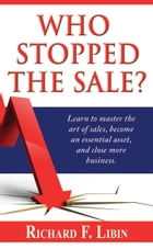 Who Stopped the Sale? by Richard Libin