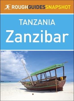 Book Rough Guides Snapshot Tanzania: Zanzibar by Rough Guides