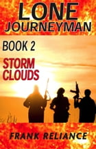 Lone Journeyman Book 2: Storm Clouds by Frank Reliance