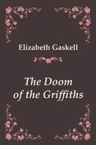 The Doom of the Griffiths by Elizabeth Gaskell