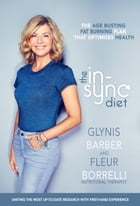 The In-Sync Diet: The Age Busting, Fat Burning Plan that Optimises Health by Glynis Barber