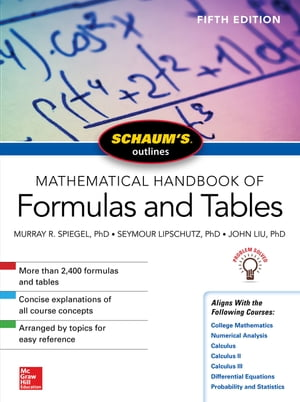 Schaum's Outline of Mathematical Handbook of Formulas and Tables, Fifth Edition