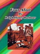 Four Afoot by Ralph Henry Barbour