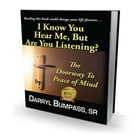 I Know You Hear Me, But Are You Listening ? by darryl Bumpass sr