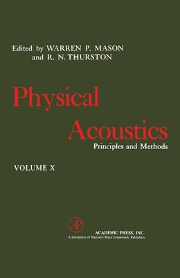 Book Physical Acoustics V10: Principles and Methods by Mason, Warren P.