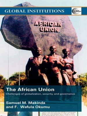 The African Union Challenges of globalization,  security,  and governance