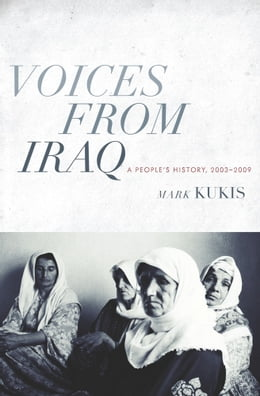 Book Voices from Iraq: A People's History, 2003-2009 by Mark Kukis