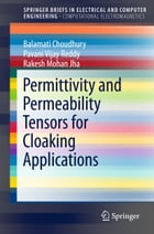 Permittivity and Permeability Tensors for Cloaking Applications by Balamati Choudhury