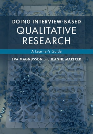 Doing Interview-based Qualitative Research A Learner's Guide