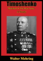 Timoshenko, Marshal Of The Red Army: A Study by Walter Mehring