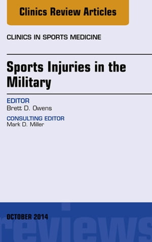 Sports Injuries in the Military,  An Issue of Clinics in Sports Medicine,