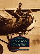 Chicago:: City of Flight by Jim Edwards