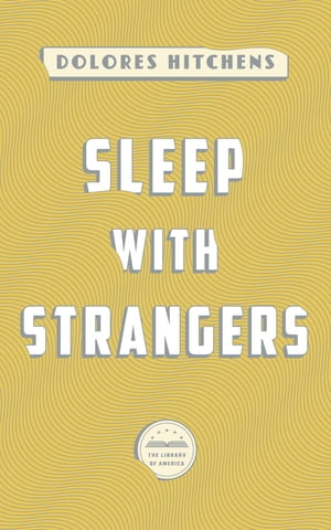 Sleep with Strangers: A Library of America eBook Classic by Dolores Hitchens