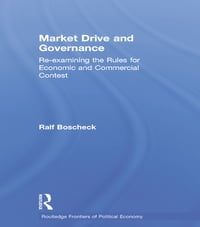 Market Drive and Governance: Re-examining the Rules for Economic and Commercial Contest