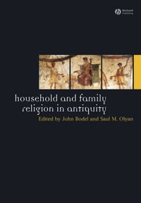Household and Family Religion in Antiquity