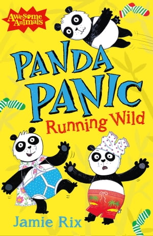Panda Panic - Running Wild (Awesome Animals) by Jamie Rix