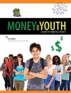 Money and Youth: A Guide to Financial Literacy by Gary Rabbior