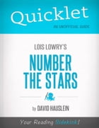 Quicklet on Lois Lowry's Number the Stars (CliffNotes-like Book Notes) by David  Hauslein
