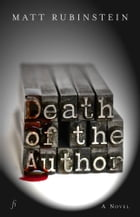 Death of the Author: A Post-Modern Serial Killer Thriller by Matt Rubinstein