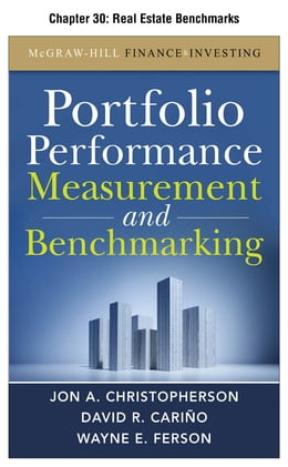 Book Portfolio Performance Measurement and Benchmarking, Chapter 30 - Real Estate Benchmarks by David R. Carino