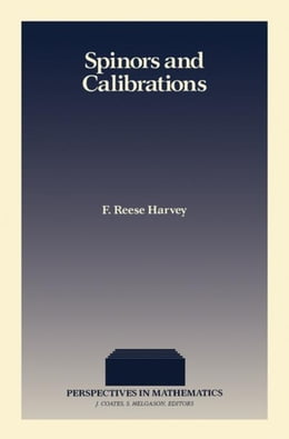 Book Spinors and Calibrations by Harvey, F. Reese