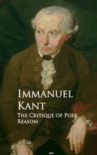 The Critique of Pure Reason: Bestsellers and famous Books by Immanuel Kant