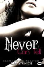 Never Can Tell: A New Adult Romance by C.M. Stunich