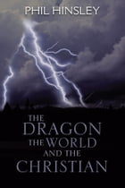 THE DRAGON THE WORLD AND THE CHRISTIAN