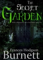 The Secret Garden: With 15 Illustrations and a Free Online Audio File by Frances Hodgson Burnett