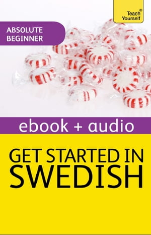 Get Started in Beginner's Swedish: Teach Yourself Enhanced Edition