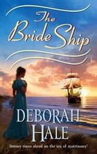 The Bride Ship by Deborah Hale