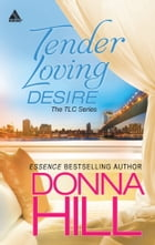 Tender Loving Desire: An Anthology by Donna Hill