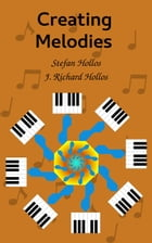 Creating Melodies by Stefan Hollos
