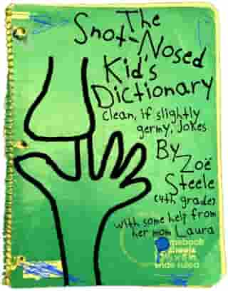 The Snot-Nosed Kid's Dictionary