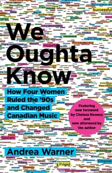 We Oughta Know: How Four Women Ruled the '90s and Changed Canadian Music