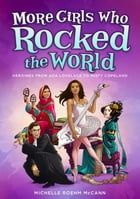 More Girls Who Rocked the World Cover Image