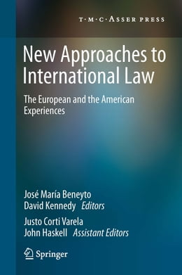 Book New Approaches to International Law: The European and the American Experiences by José María Beneyto