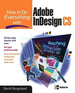 Book How to Do Everything with Adobe InDesign CS by Bergsland, David