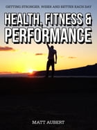Health, Fitness and Performance by Matthew Aubert