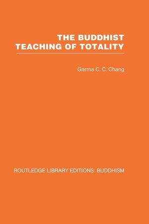 The Buddhist Teaching of Totality The Philosophy of Hwa Yen Buddhism
