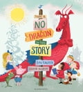 There Is No Dragon In This Story - Deborah Allwright, Mrs Lou Carter
