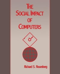 The Social Impact of Computers