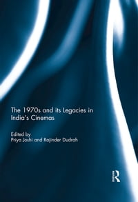 The 1970s and its Legacies in India's Cinemas