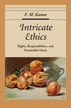 Intricate Ethics: Rights, Responsibilities, and Permissable Harm