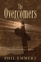 The Overcomers by Phil Emmert