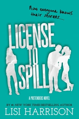 Book License to Spill by Lisi Harrison