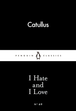 Book I Hate and I Love by Catullus