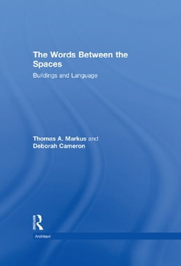 Book The Words Between the Spaces: Buildings and Language by Deborah Cameron