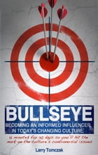Bullseye by Larry Tomczak